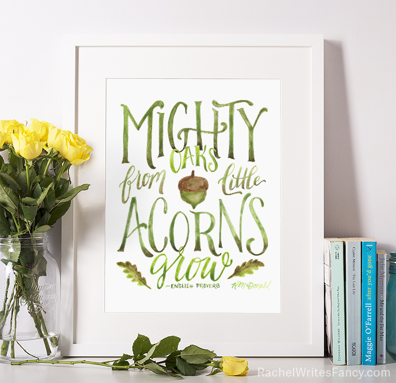 Art print of Mighty Oaks From Little Acorns Grow